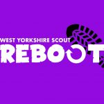 West Yorkshire Scouts Reboot